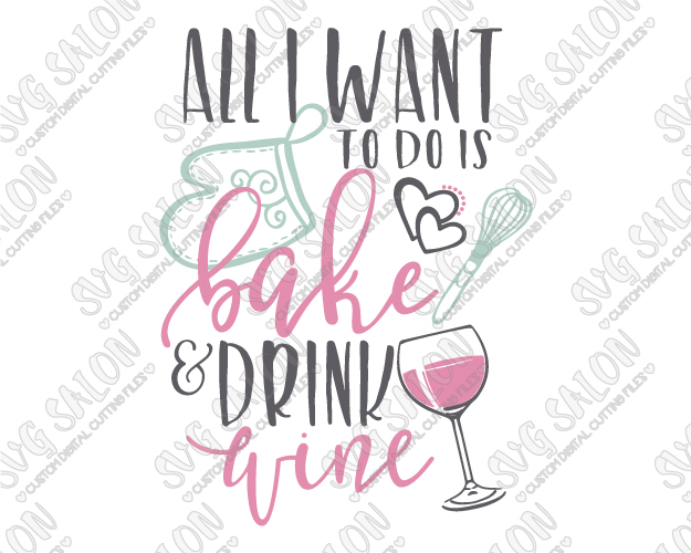 All-I-Want-To-Do-Is-Bake-And-Drink-Wine-Large-Sample-1